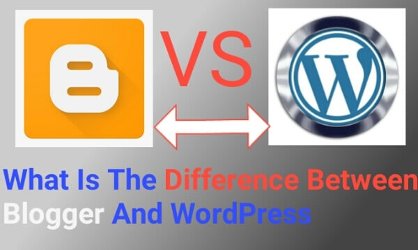 Difference Between Blogger And WordPress