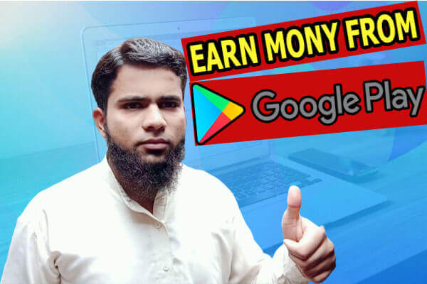 How To Earn Money By Uploading App On Google Play Store (1)